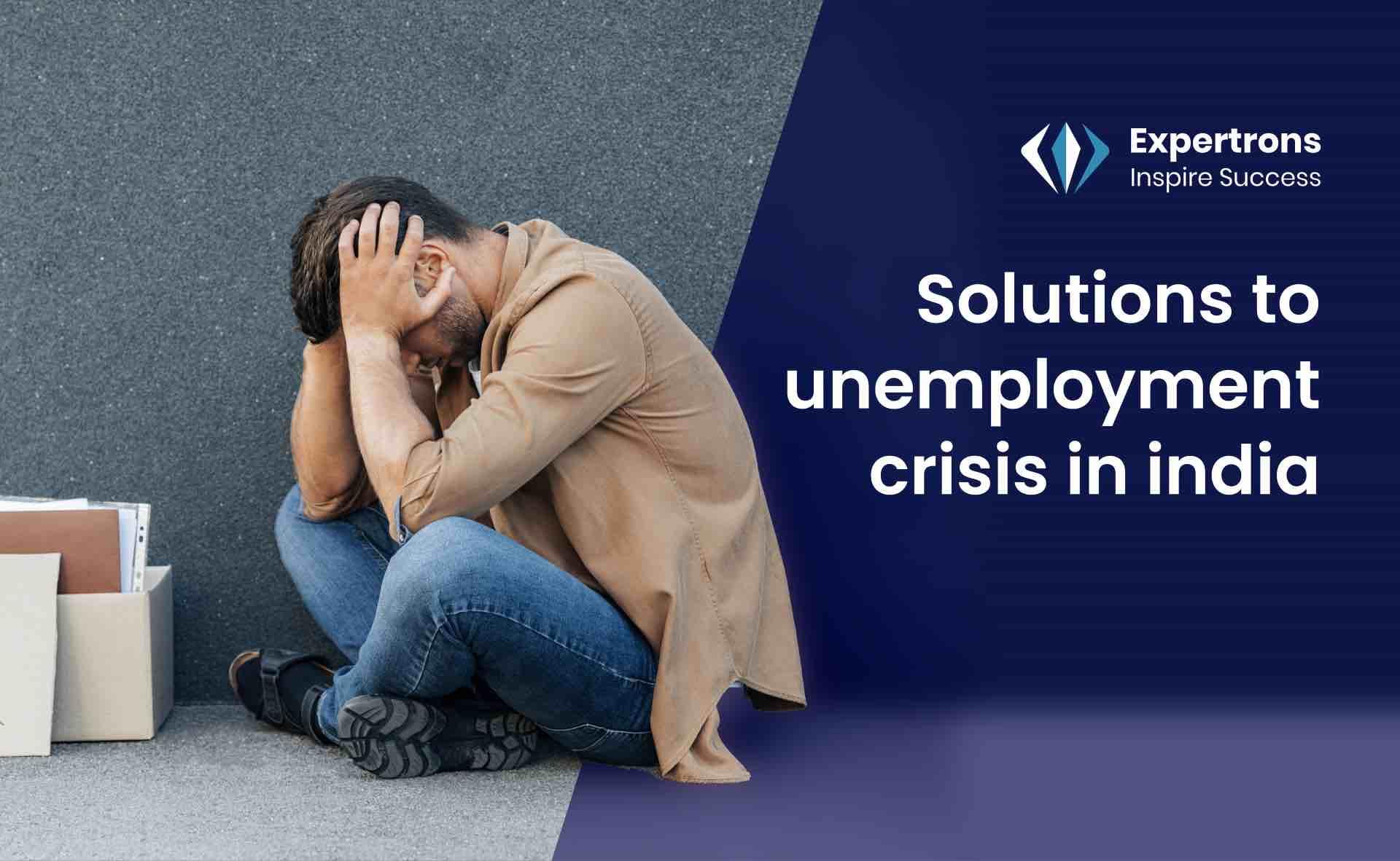 Unemployment Problem, Unemployment Crisis in india, Unemployment Rate, Educated Unemployment, Solutions to unemployment, Employment Opportunities, Unemployment Crisis.