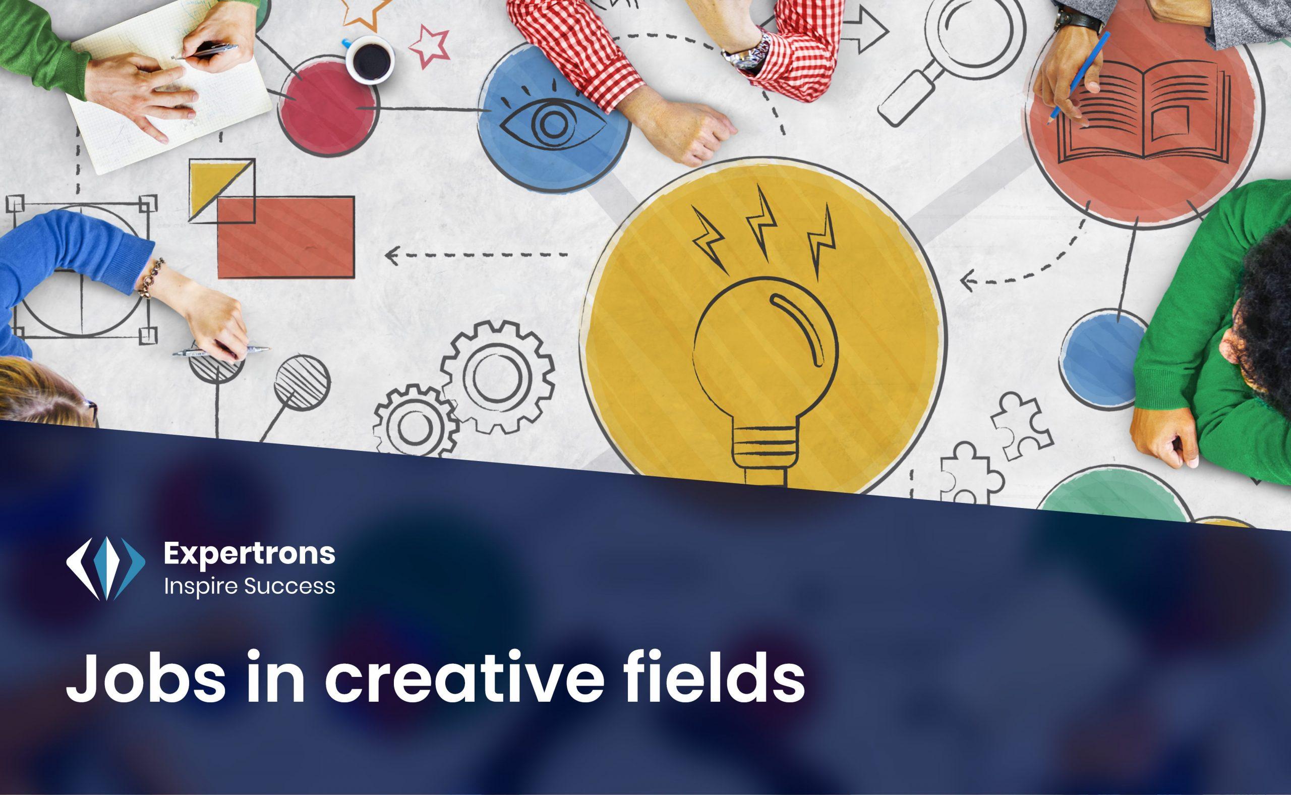 Jobs in Creative fields, creative job in mumbai, different career option, creative job in india, full creative careers, interesting career options, jobs in creative fields.