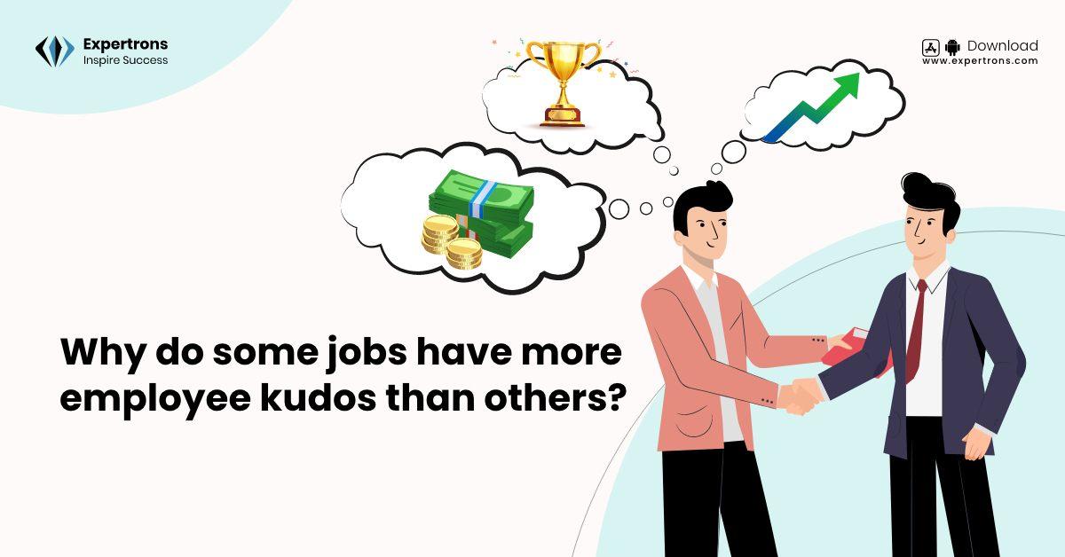 employee kudos, desirable jobs, desired long term career, kudos in career, desired career, employee recognition, desirable jobs
